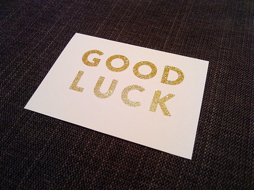 'May Good Luck Be Your Friend In Whatever You Do'
