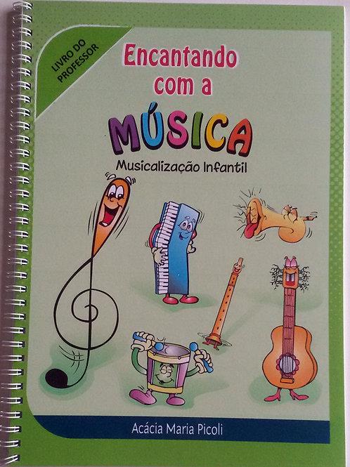 Encantando c/ a Musica Musical Infantil Professor