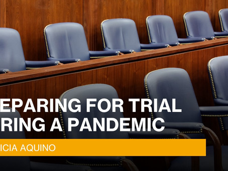 Preparing for Trial During a Pandemic