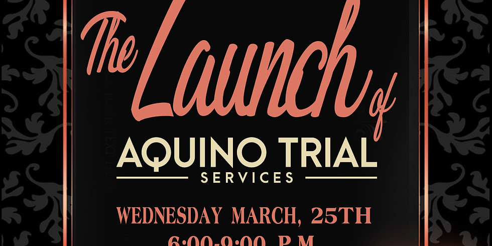Aquino Trial Services Launch Party  (POSTPONED)