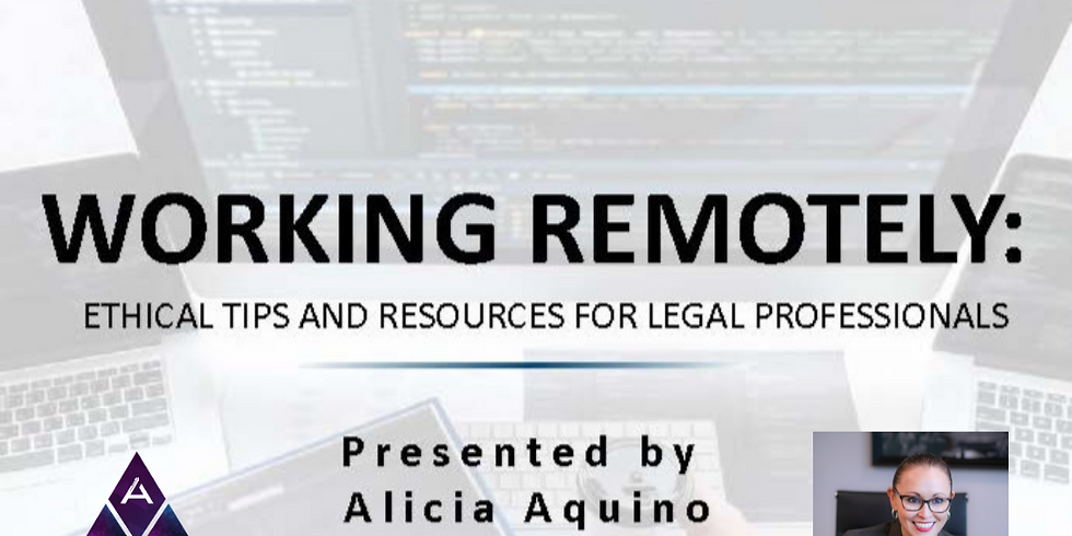 Working Remotely: Ethical Tips and Resources for Legal Professionals