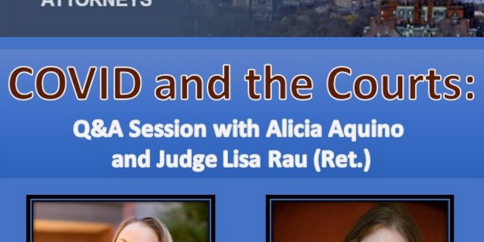 COVID and the Courts: Q&A Session with Alicia Aquino and Judge Lisa Rau (Ret.)