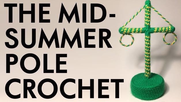 Crochet a Midsummer Maypole