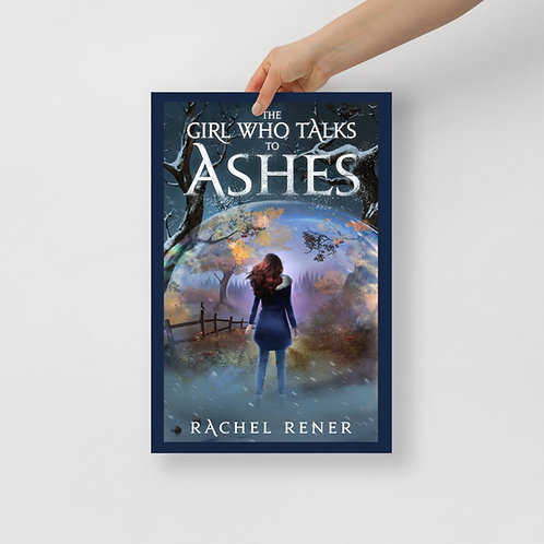 """12 x 18"""" Poster - The Girl Who Talks to Ashes"""