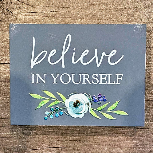 Believe in Yourself Mini Wood Sign