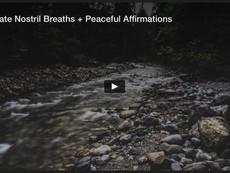 Alternate Nostril Breaths + Peaceful Affirmations