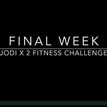 Jodi x 2 Challenge Final Week