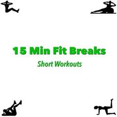 15 Min Fit Breaks