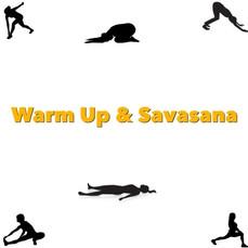 Warm Up & Savasana