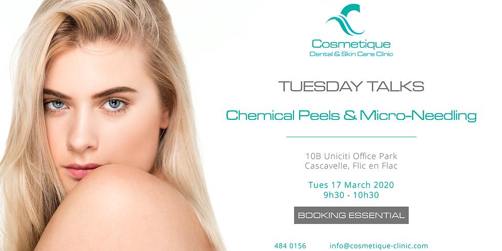 Tuesday Talks - Chemical Peels & Micro-Needling