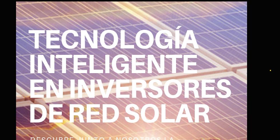 Presentación y uso de Inversores Inteligentes para sistemas Generadores de energía solar.