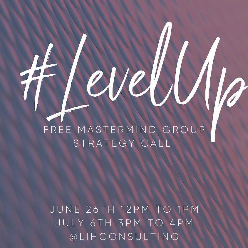 #LevelUp Mastermind Group Strategy Call
