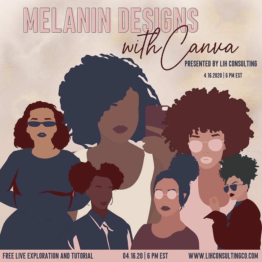 FREE Melanin Designs with Canva Live Mini Tutorial