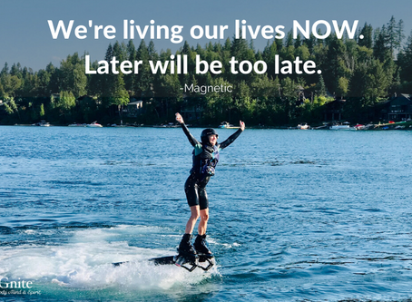 Living Your life for Now, Later is Too Late | Weekly Journal