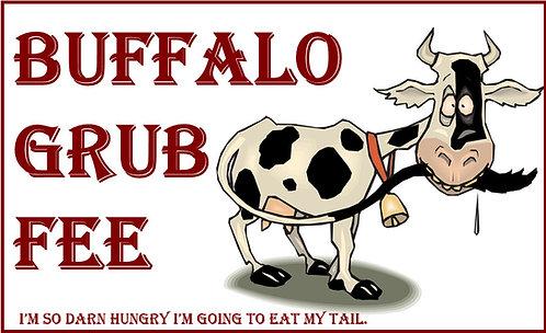$15.00 Buffalo Grub Fee