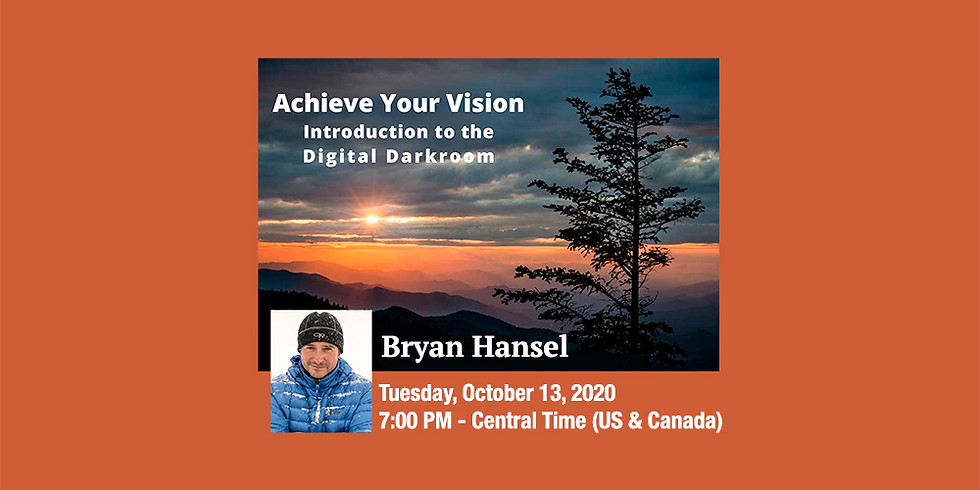 Bryan Hansel - Achieve Your Vision: Introduction to the Digital Darkroom