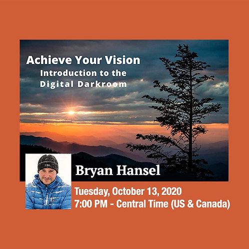 Bryan Hansel - Achieve Your Vision: Intro to the Digital Darkroom