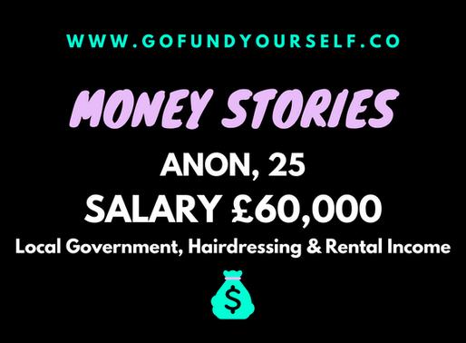 GFY MONEY STORY #3. ANON, SALARY: £60,000