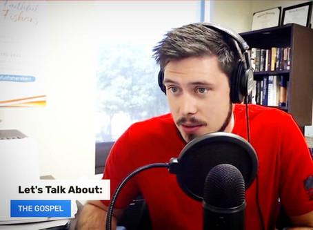 Let's Talk: The Gospel