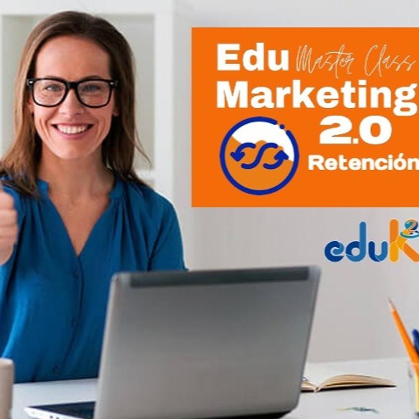 EduMarketing Master Class 2.0 Retención Febrero 2021