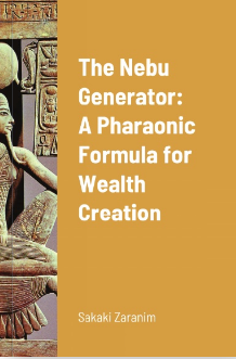 The Nebu Generator: A Pharaonic Formula for Wealth Creation