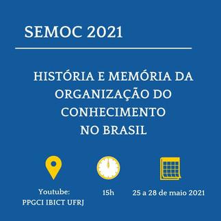 Contagem regressiva para os Seminários de Organização do Conhecimento! SEMOC 2021 começa dia 25/05!