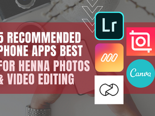 5 Recommended Phone Apps Best for Henna Photo and Video Editing