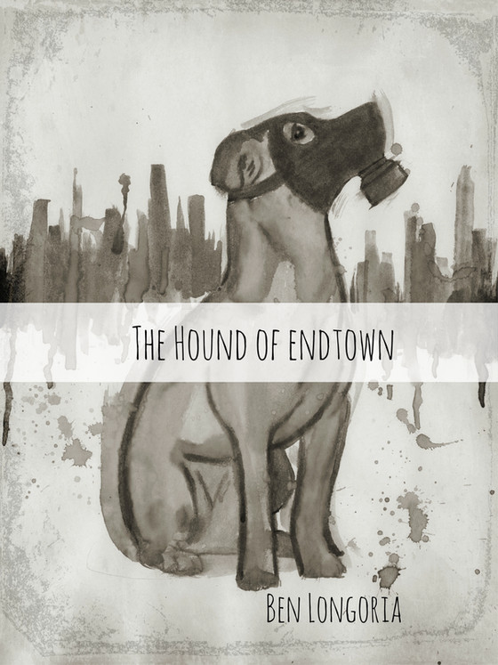 The Hound of Endtown, Chapter One-The Big People