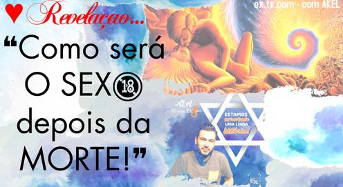 ❝Como será O SEXO depois da MORTE!❞ 🔞