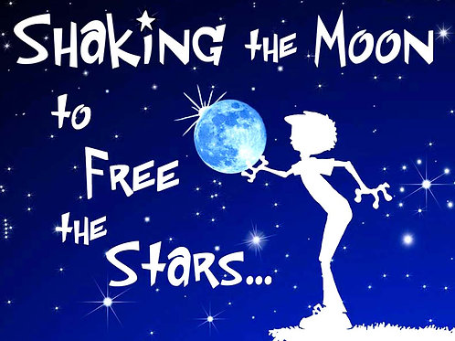 Shaking the Moon to Free the Stars (eBook - Amazon Exclusive!))