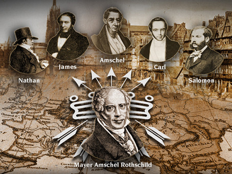 The Rothschilds: Controlling the World's Money Supply for More Than Two Centuries