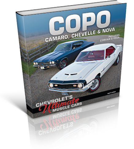 COPO the book, the latest by author Matt Avery, tells the full story of Chevy's ultimate musclecars, the COPO cars.