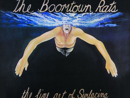 """RE-VISITING THE BOOMTOWN RATS' """"THE FINE ART OF SURFACING"""""""