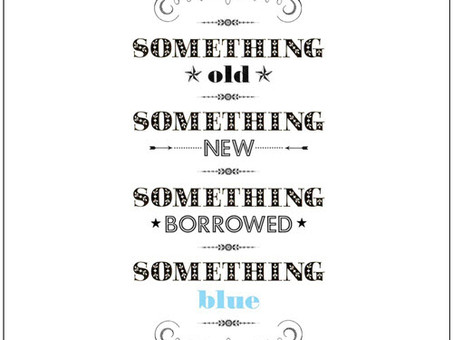 SOMETHING OLD, NEW, BORROWED AND BLUE
