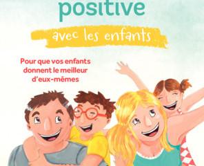 La Psychologie Positive avec les enfants - Agnès Dutheil