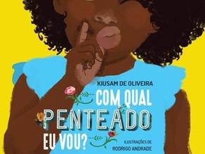Com qual penteado eu vou?, de Kiusam de Oliveira, valoriza a ancestralidade, as virtudes e o amor
