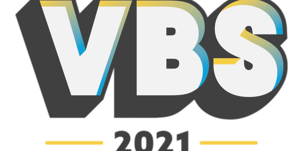 VBS - Vacation Bible School 2021!!