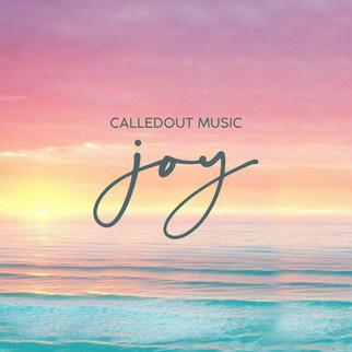 """CALLEDOUT MUSIC DROPS NEW SUMMER HIT- """"JOY""""."""