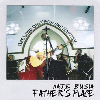 "NORTHAMPTON GOSPEL TALENT, NAJE BUSIA ENCOURAGES WITH NEW EP - ""FATHER'S PLACE"""