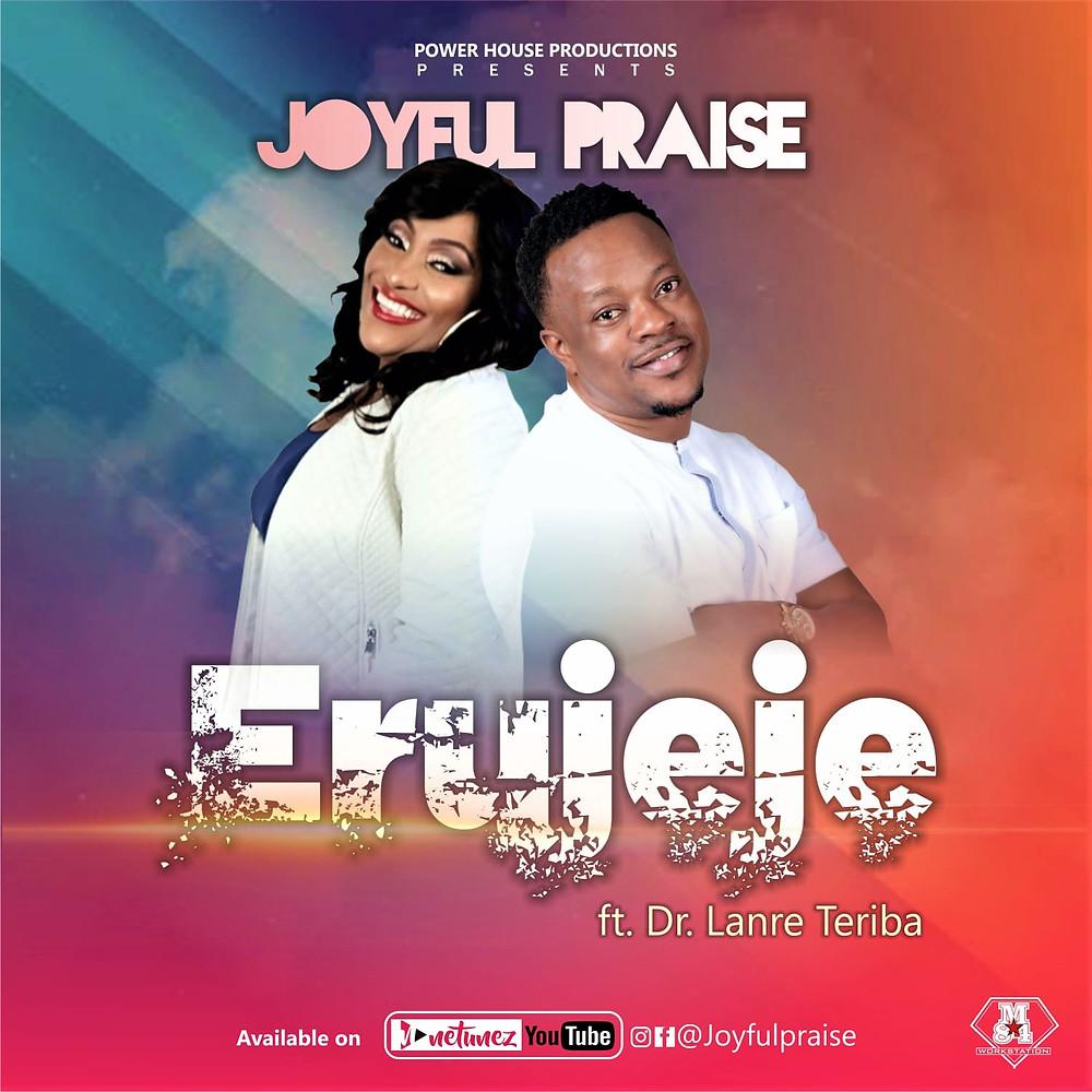 Erujeje by Joyful Praise feat.Dr Lanre Teriba