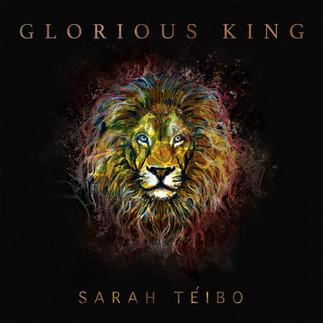 "SARAH TEIBO MAKES THE CALL TO WORSHIP, IN NEW SINGLE,""GLORIOUS KING""."