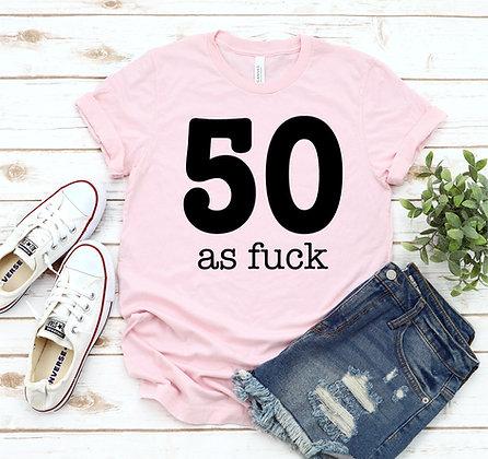 50 As Fuck T-shirt