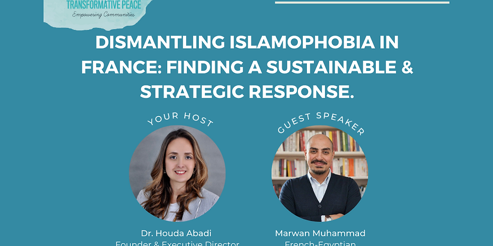 Dismantling Islamophobia in France: Finding a Sustainable & Strategic Response.