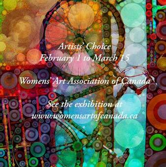 The Women's Art Association of Canada is proud to present the ARTISTS' CHOICE on-line Exhibition.