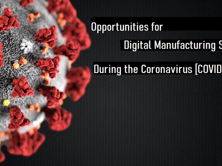 The Bright Side of COVID-19 - Opportunities for Digital Manufacturing Solutions