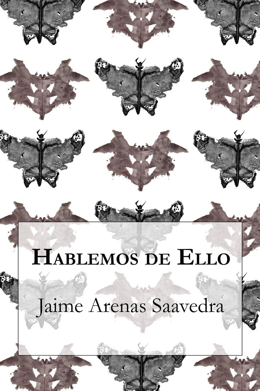 Hablemos de Ello - Jaime Arenas