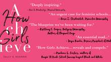 Founder, Sally Nuamah, releases How Girls Achieve (Harvard University Press)