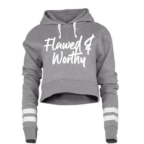 Flawed & Worthy Crop Hoodie