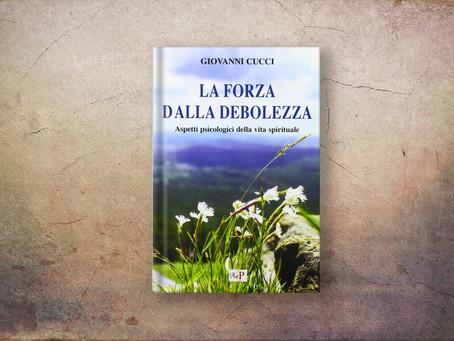 LA FORZA DALLA DEBOLEZZA (Giovanni Cucci)