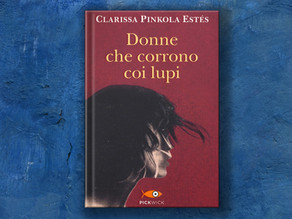LE DONNE CHE CORRONO COI LUPI (Clarissa Pinkola Estés)